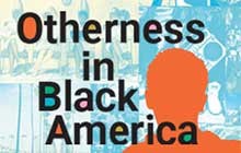 Otherness in Black America